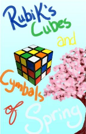 Rubik's Cubes and Cymbals of Spring by theemmabee14