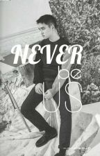 Never be Us || dks by aidangraf_id