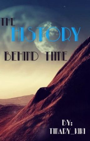The history behind Time by Tinary_chan