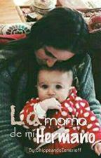 La mama de mi Hermano || «Aguslina» by ShippeandoZenerioff