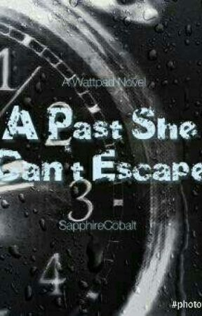 A Past She Can't Escape by SapphireCobalt