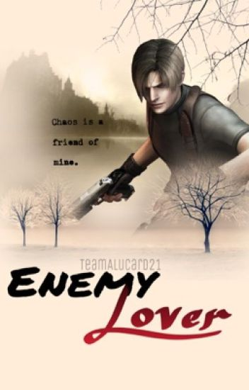 Enemy Lover (Leon S. Kennedy X Enemy Spy!Reader)