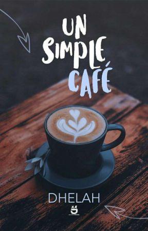 Un Simple Café© by Dhelah