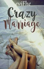 Crazy Marriage by evi_fhe