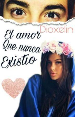 El amor que nunca existió (adaptada)  by dioxelin