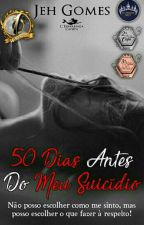 50 Dias Antes do meu suicídio  by JeGomes16