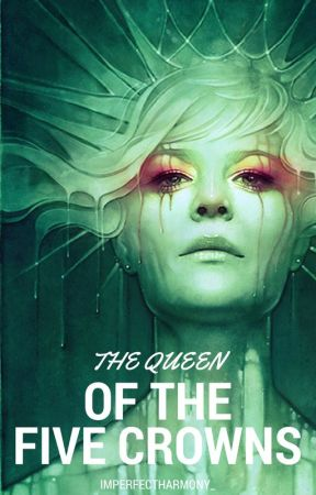 The Queen of the five crowns by ImperfectHarmony_