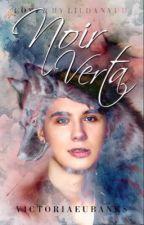 Noir Verta | Dan and Phil fanfic by ToriRose99