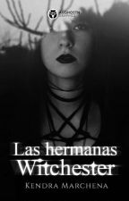Las hermanas Witchester ©[Terminada] by HiddenSighs12