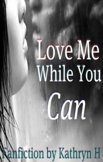 Love Me While You Can