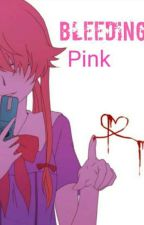 Bleeding Pink (Male reader X Yuno Gasai) by Redwoulfe