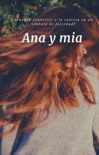 Ana y Mia by xXUnicornioMisticoXx
