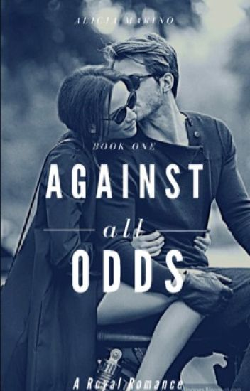 Against All Odds - Alicia - Wattpad