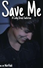 Save Me///A Colby Brock Story by bellamochas
