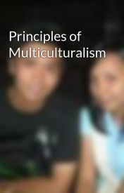 Principles of Multiculturalism by RizzaErikaLaTorre