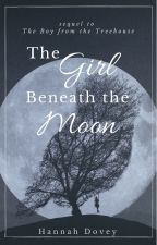 The Girl Beneath the Moon | ✓ by Hannah_Dovey