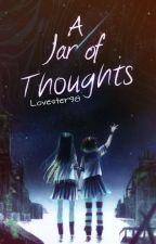 A Jar of Thoughts by TypeRighterLang