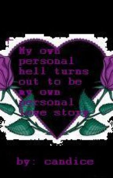 My own personal hell turns out to be my own personal love story by CandiceDavis