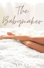 The Babymaker by keicyyy