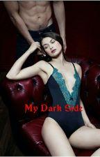 My Dark Side by katemystery26