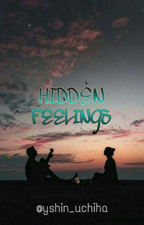 Hidden Feelings  (On Going  ) by Yshin_Uchiha