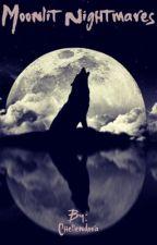 Moonlit Nightmares by Chellendora