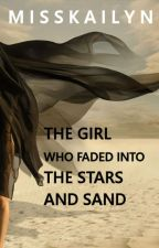 The Girl Who Faded Into The Stars and Sand by misskailyn