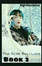 The First Boy I Love (Sequel Dari Married With Kim Taehyung) by NightDandelion