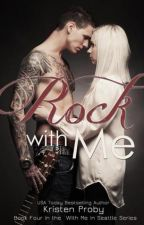 ROCK WITH ME (VOL. 4 WITH ME IN SEATTLE) by Julesharley