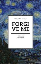 Forgive Me +「 yoonmin 」 by baemxpdae