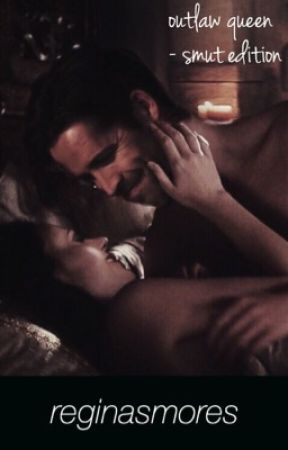 Outlaw Queen, One-Shots. (Smut Edition) by reginasmores