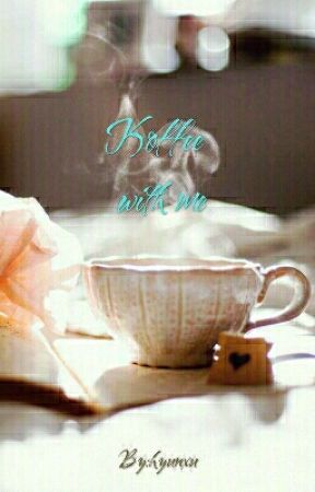 Koffee with me by hyunxu