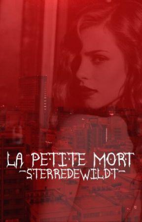 La Petite Mort✔️(GxG) by -SterreDeWildt-
