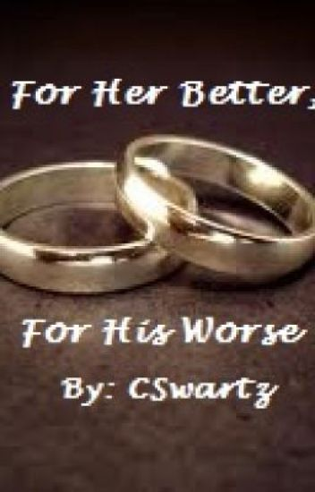 For Her Better, For His Worse