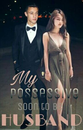 My Possessive 'Soon To Be' Husband by GwynethColeenDR
