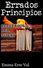 Errados Principios: Recuerdos Del Futuro by EmmaErreVal