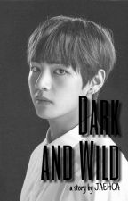 DARK and WILD || {k.taehyung} by jaehca