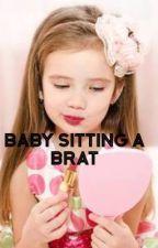 Baby Sitting a Brat  by nissy_rocks