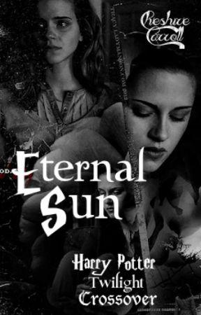 Eternal Sun || Harry Potter Twilight Crossover || FanFiction