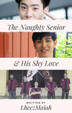 The Naughty Senior and His Shy Love by lheezmaiah
