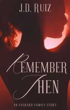 Remember Then (Everard Family Book 6) by greenwriter