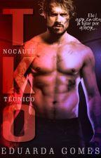 TKO - Nocaute Técnico  by DudaGomes22