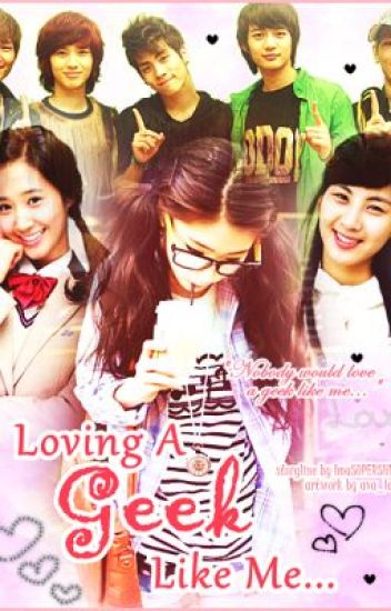 Loving a Geek Like Me -A Shinee Fanfic- ( Re-Writing )