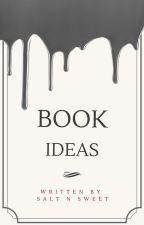 Book ideas by SaltnSweet