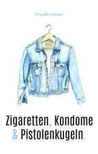 Zigaretten, Kondome und Pistolenkugeln. by FrauBrummer