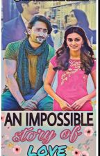 An Impossible Story Of Love by devakshidreamz