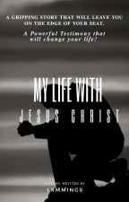 My Life With Jesus Christ by lxmmings
