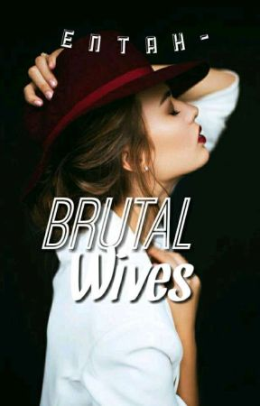 BRUTAL WIVES by _tralalala
