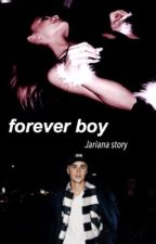 Forever Boy - Jariana (on hold) by Buteraspurpose