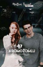 47 Kromozomlu *Ara Verildi.*  #Ka  by MeltemTurgut7